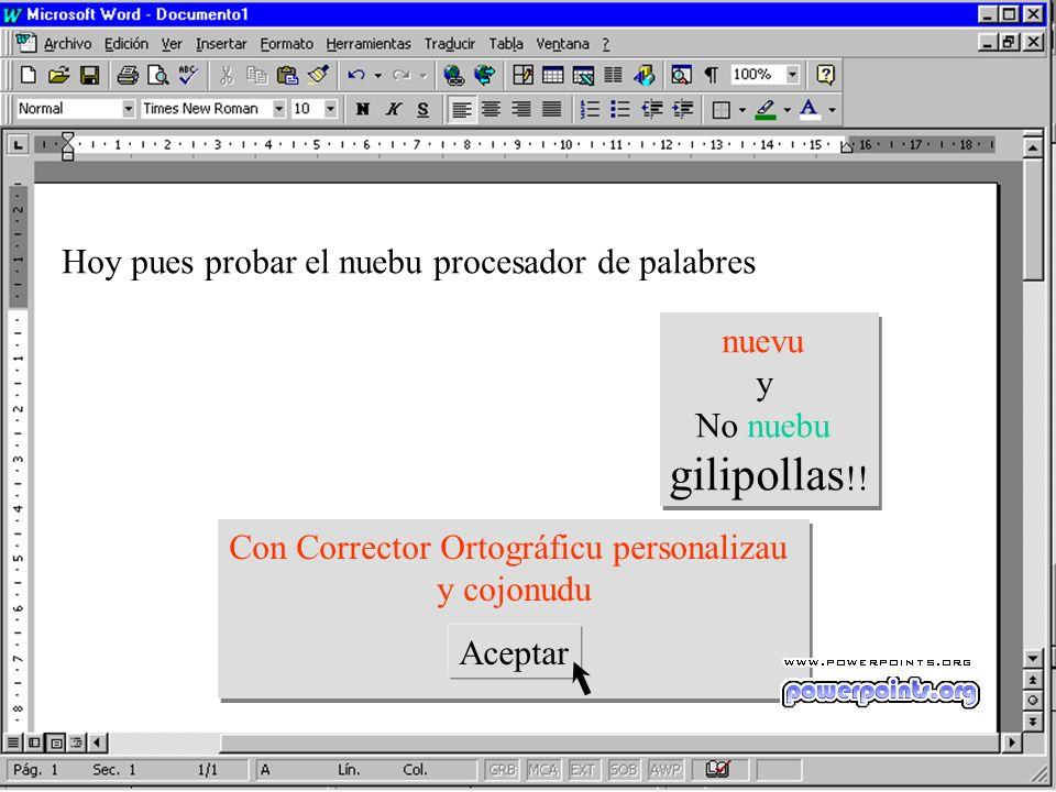 Hoy pues probar el nuebu procesador de palabres nuevu y No nuebu gilipollas !.