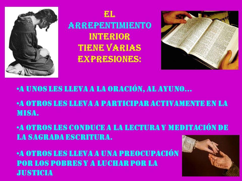 Es primero y ante todo obra de la Gracia (conviérteme Señor y me convertiré) (Jer. 31, 18) La conversión interior Es un cambio de rumbo en la vida mor
