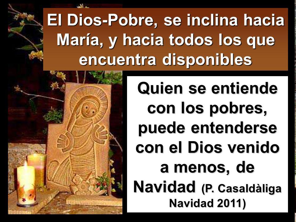 Quien se entiende con los pobres, puede entenderse con el Dios venido a menos, de Navidad (P.