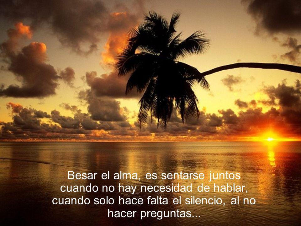Besar el alma es abrazarse cuando hay soledad, cuando se está triste... sin decir nada, solo sostenerse con ese abrazo de apoyo.