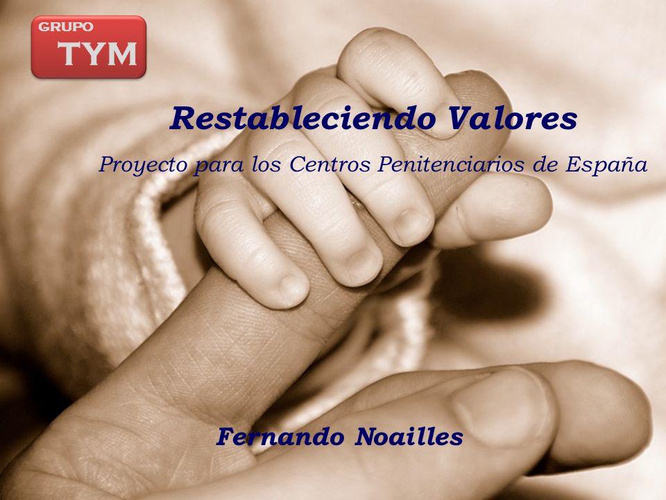 Restableciendo Valores Proyecto para los Centros Penitenciarios de España Fernando Noailles