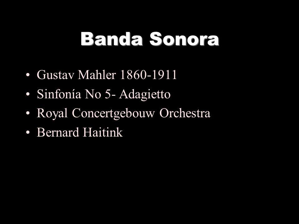 Banda Sonora Gustav Mahler 1860-1911 Sinfonía No 5- Adagietto Royal Concertgebouw Orchestra Bernard Haitink