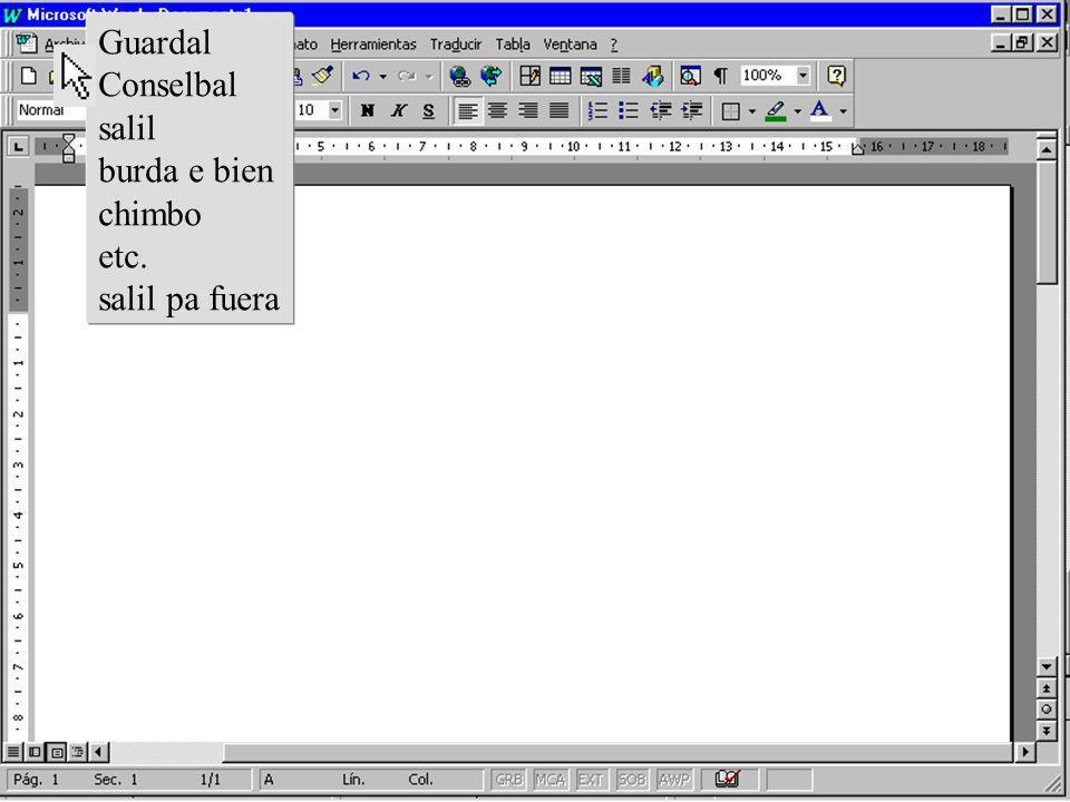 Hoy usted probará un nuevo procesador de palabra Guardal Conselbal salil burda e bien chimbo etc.
