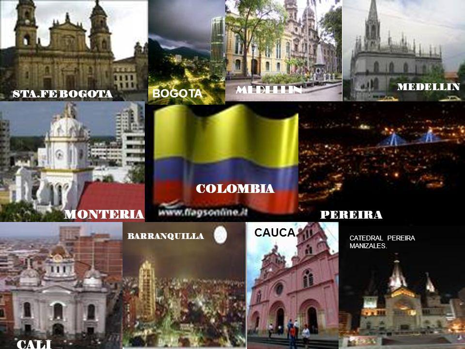 COLOMBIA STA.FE BOGOTA BOGOTA MEDELLIN PEREIRA CATEDRAL PEREIRA MANIZALES. CAUCA MONTERIA MEDELLIN CALI MANIZALES BARRANQUILLA