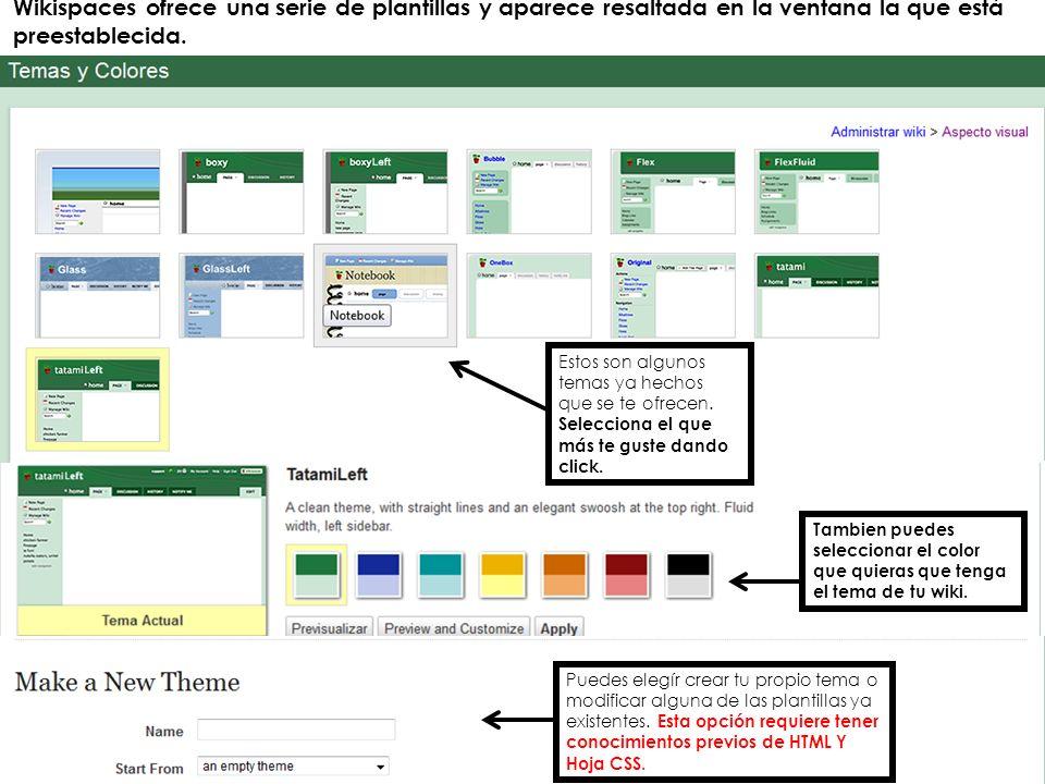 La opción Preview and Customize nos permite Darle un color diferente para cada parte funcional de nuestro wiki.