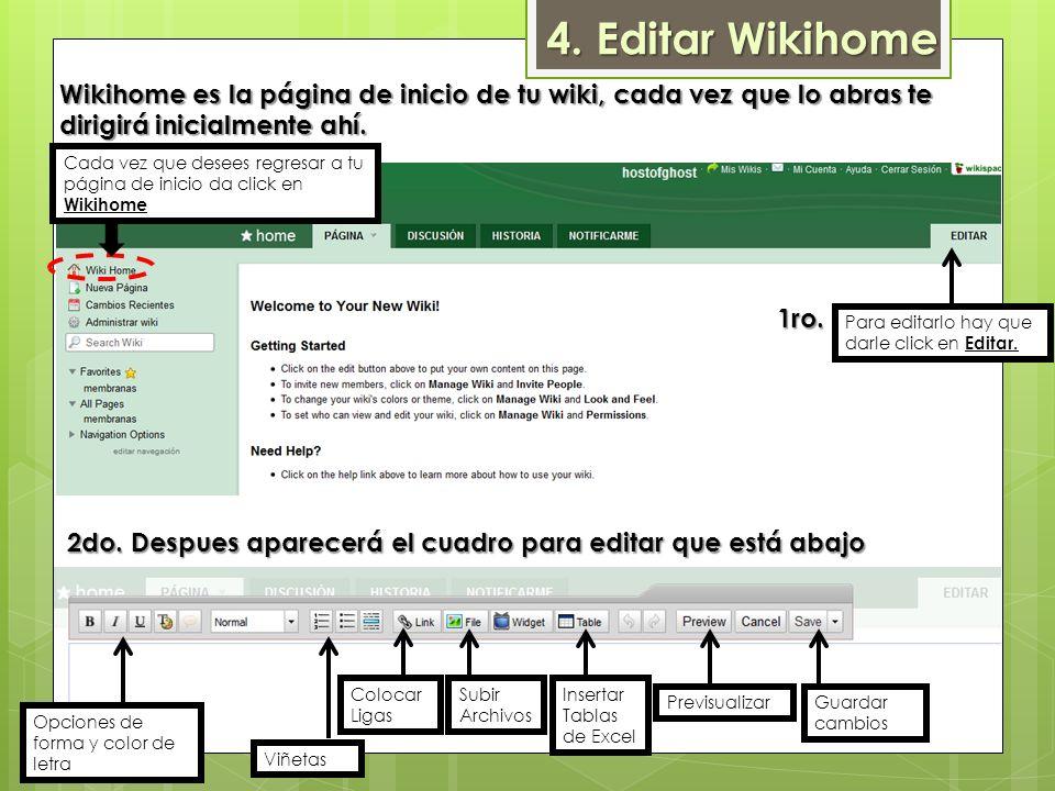 4. Editar Wikihome Wikihome es la página de inicio de tu wiki, cada vez que lo abras te dirigirá inicialmente ahí. Para editarlo hay que darle click e