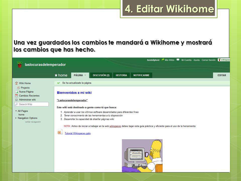 Una vez guardados los cambios te mandará a Wikihome y mostrará los cambios que has hecho. 4. Editar Wikihome
