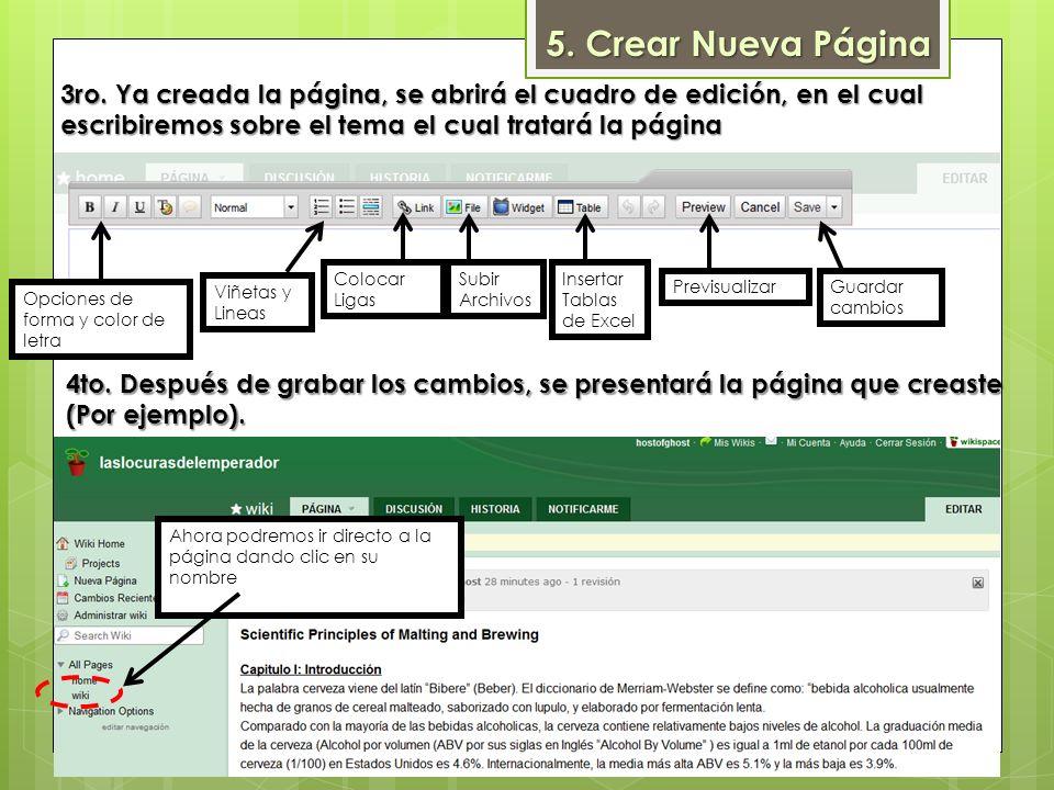 Opciones de forma y color de letra Viñetas y Lineas Colocar Ligas Subir Archivos Insertar Tablas de Excel PrevisualizarGuardar cambios 3ro. Ya creada