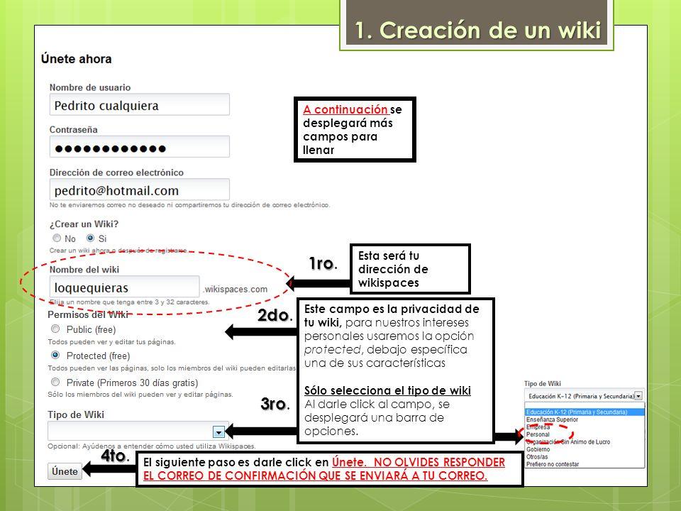 A continuación se desplegará más campos para llenar Esta será tu dirección de wikispaces Este campo es la privacidad de tu wiki, para nuestros interes