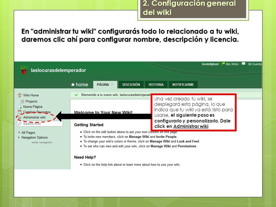La liga Administrar wiki te manda a esta pantalla: Aquí encontrarás la información general de tu wiki, organizadores, miembros, el tipo de licencia y suscripción que tienes.
