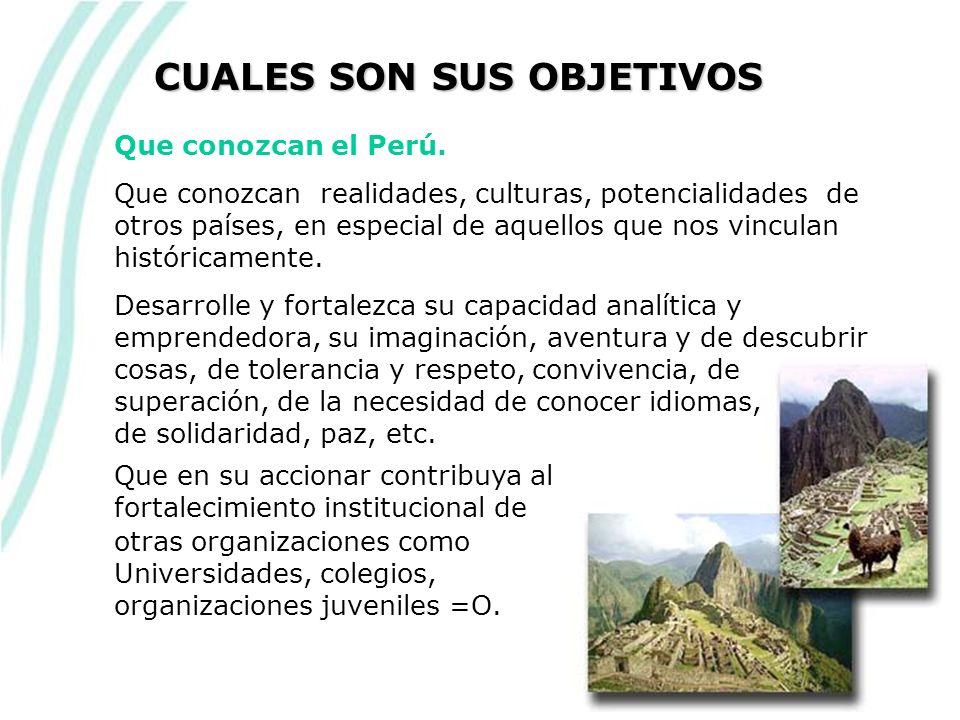 Que conozcan el Perú.