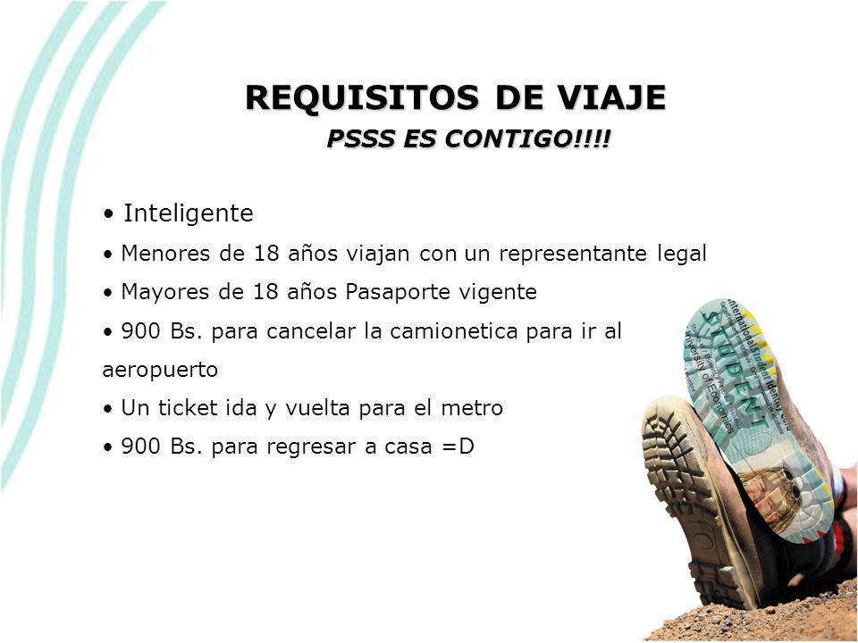 Inteligente Menores de 18 años viajan con un representante legal Mayores de 18 años Pasaporte vigente 900 Bs.