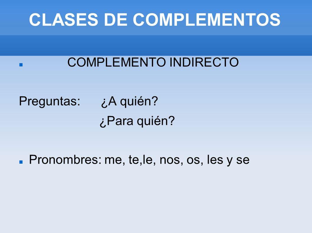 CLASES DE COMPLEMENTOS COMPLEMENTO CIRCUNSTANCIAL...