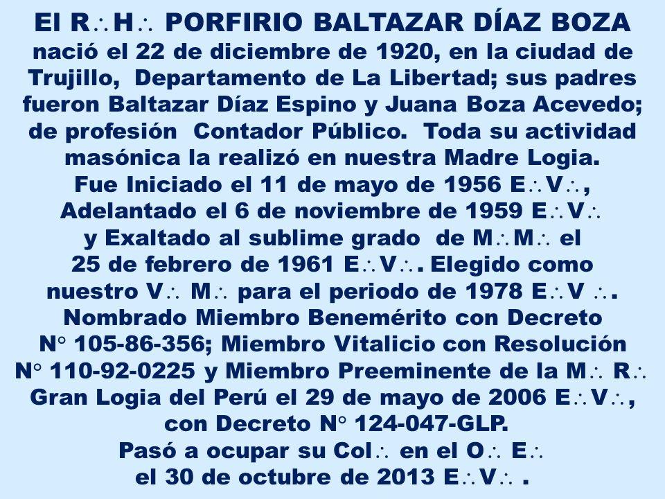 R H PORFIRIO BALTAZAR DÍAZ BOZA NACIÓ: 12/DICIEMBRE/1920 O E 30/0CTUBRE/2013 1978
