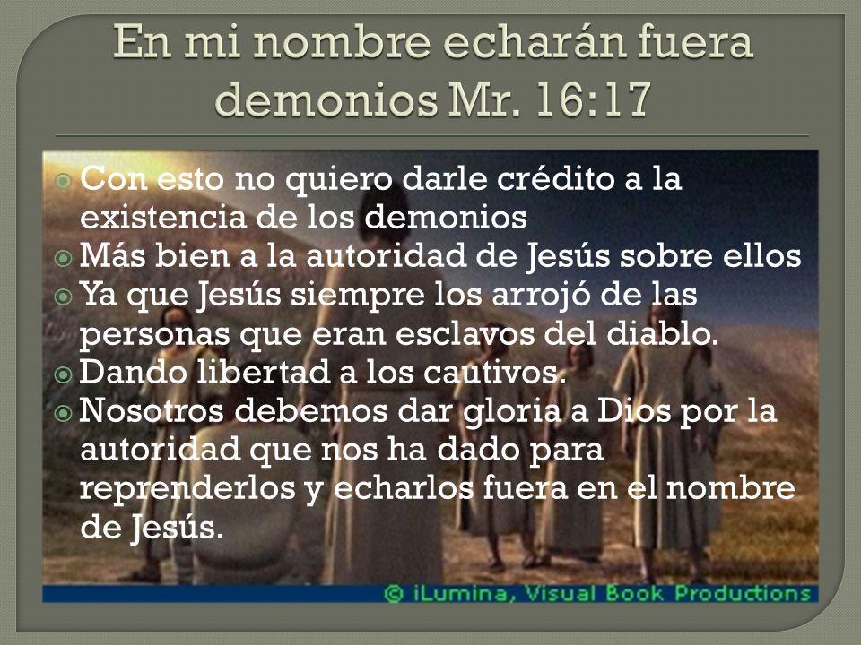 Con esto no quiero darle crédito a la existencia de los demonios Más bien a la autoridad de Jesús sobre ellos Ya que Jesús siempre los arrojó de las personas que eran esclavos del diablo.