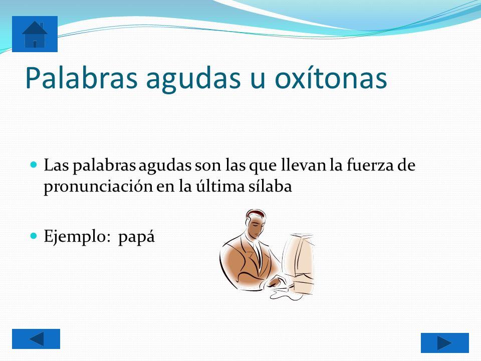 ejemplo palabra paroxitonas:
