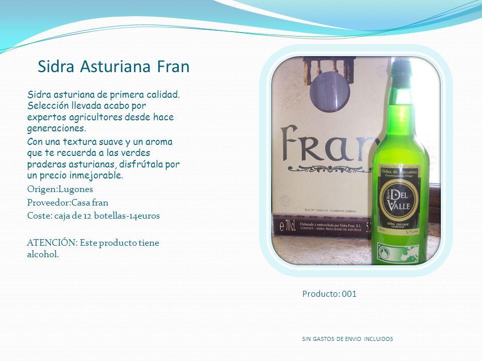Sidra Asturiana Fran Sidra asturiana de primera calidad. Selección llevada acabo por expertos agricultores desde hace generaciones. Con una textura su