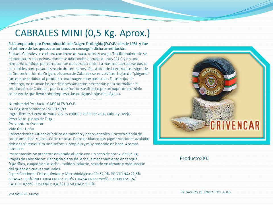 CABRALES MINI (0,5 Kg. Aprox.) Producto:003 SIN GASTOS DE ENVIO INCLUIDOS Está amparado por Denominación de Origen Protegida (D.O.P.) desde 1981 y fue