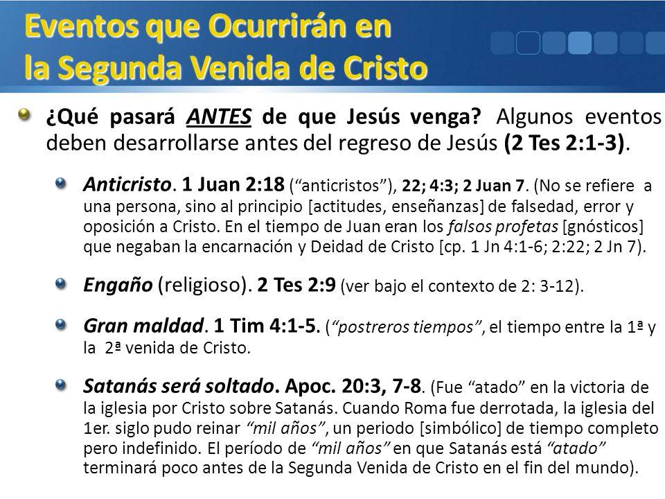 ¿Qué pasará ANTES de que Jesús venga? Algunos eventos deben desarrollarse antes del regreso de Jesús (2 Tes 2:1-3). Anticristo. 1 Juan 2:18 (anticrist