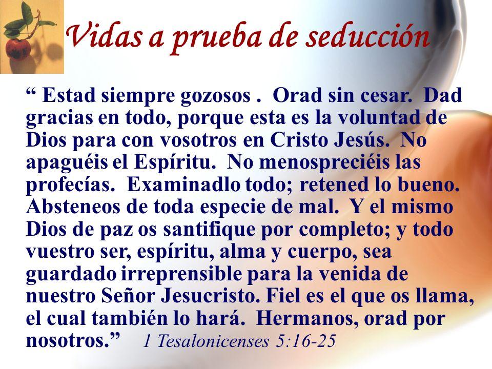 Estad siempre gozosos. Orad sin cesar. Dad gracias en todo, porque esta es la voluntad de Dios para con vosotros en Cristo Jesús. No apaguéis el Espír