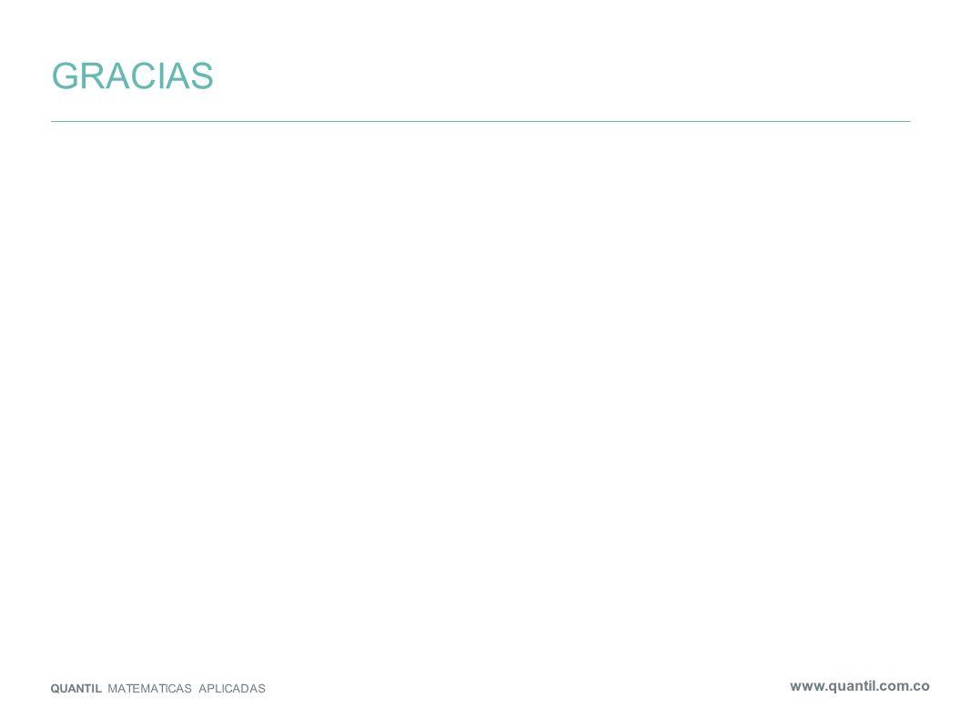 GRACIAS QUANTIL MATEMATICAS APLICADAS www.quantil.com.co