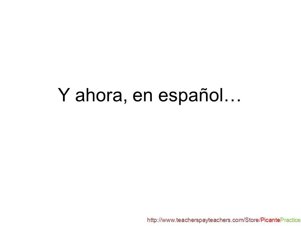 Y ahora, en español… http://www.teacherspayteachers.com/Store/PicantePractice s