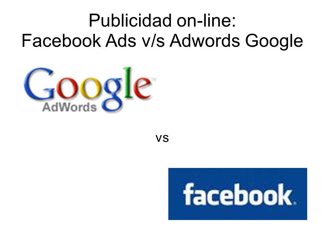 Publicidad on-line: Facebook Ads v/s Adwords Google CTR en Facebook impressions: 225,875 clicks: 178 CTR: 0.08 % average CPC (cost per click): $0.22 average CPM: $0.17 total cost: $38.38 CTR en buscadores impressions: 15,386 clicks: 688 CTR: 4.47 % total cost: $109.63
