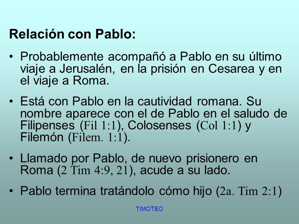 Relación con Pablo: Probablemente acompañó a Pablo en su último viaje a Jerusalén, en la prisión en Cesarea y en el viaje a Roma. Está con Pablo en la