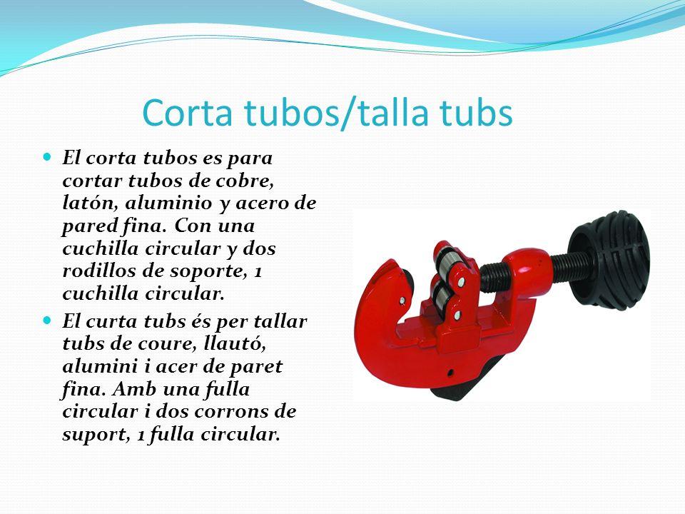 Corta tubos/talla tubs El corta tubos es para cortar tubos de cobre, latón, aluminio y acero de pared fina. Con una cuchilla circular y dos rodillos d