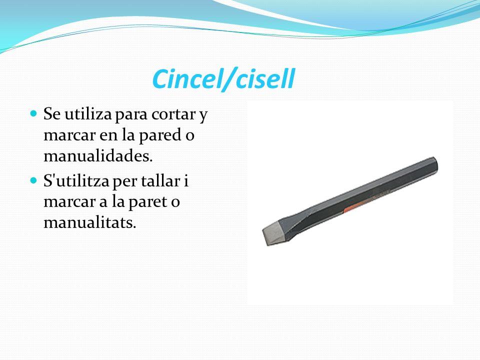 Cincel/cisell Se utiliza para cortar y marcar en la pared o manualidades. S'utilitza per tallar i marcar a la paret o manualitats.