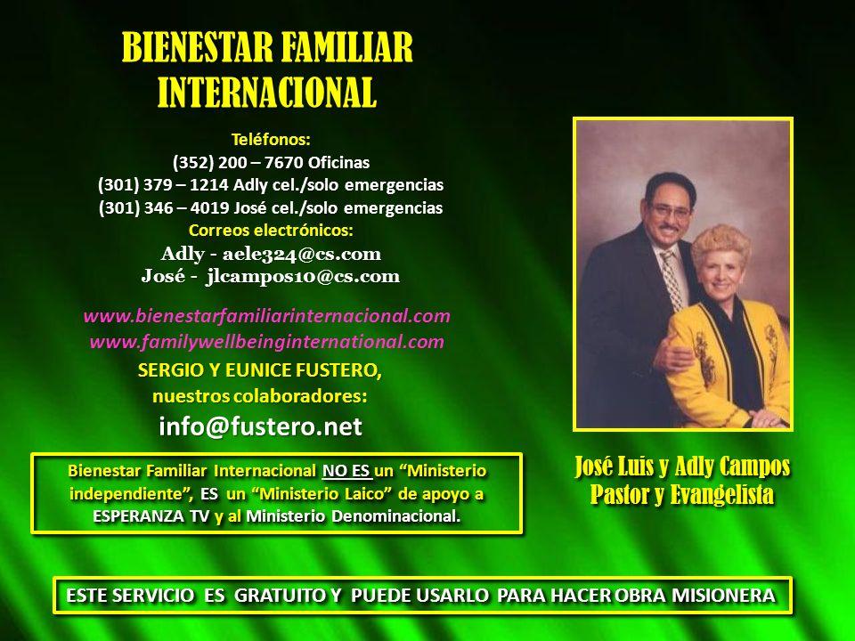 BIENESTAR FAMILIAR INTERNACIONAL Teléfonos: (352) 200 – 7670 Oficinas (301) 379 – 1214 Adly cel./solo emergencias (301) 346 – 4019 José cel./solo emer