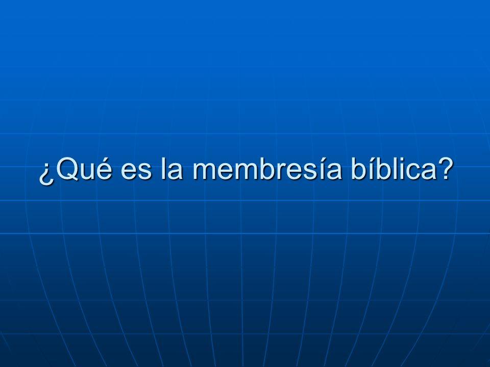 ¿Qué es la membresía bíblica?