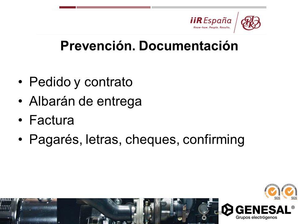 Prevención. Documentación Pedido y contrato Albarán de entrega Factura Pagarés, letras, cheques, confirming