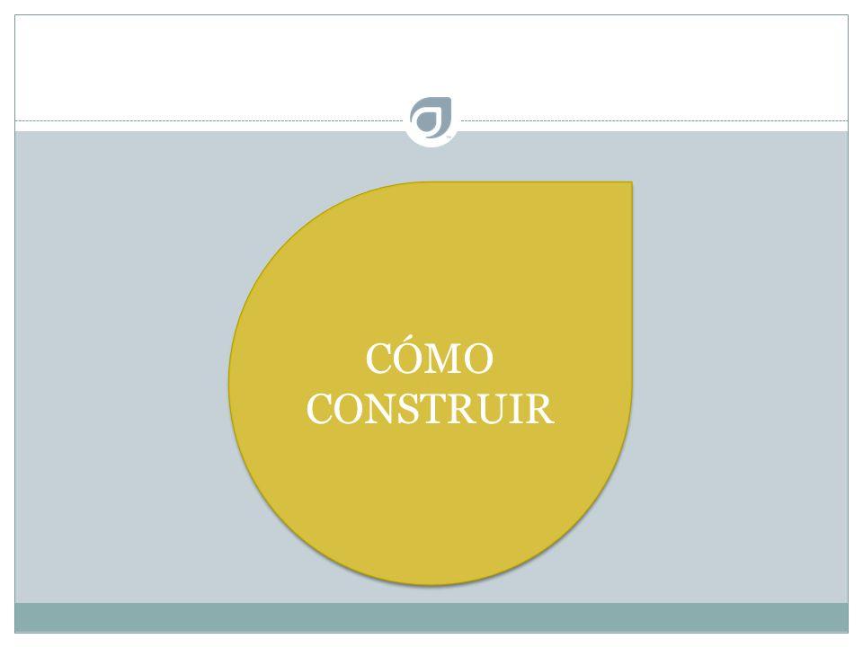 CÓMO CONSTRUIR