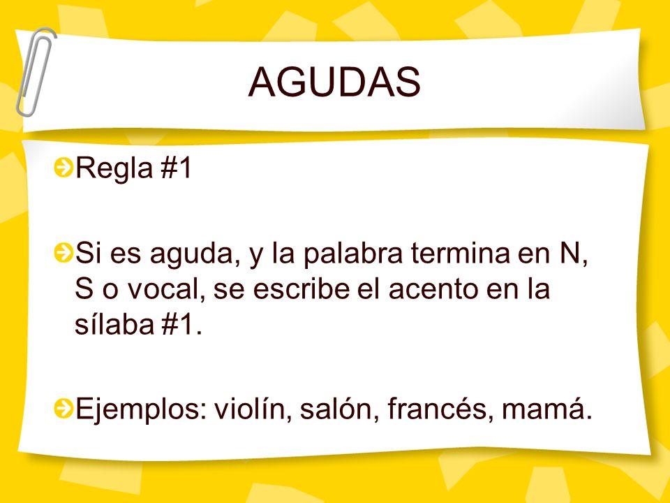 LLANAS O GRAVES Regla #2 Si es llana/grave, y la palabra termina en cualquier consonante que no sea N, S o Vocal, se escribe el acento en la sílaba #2.