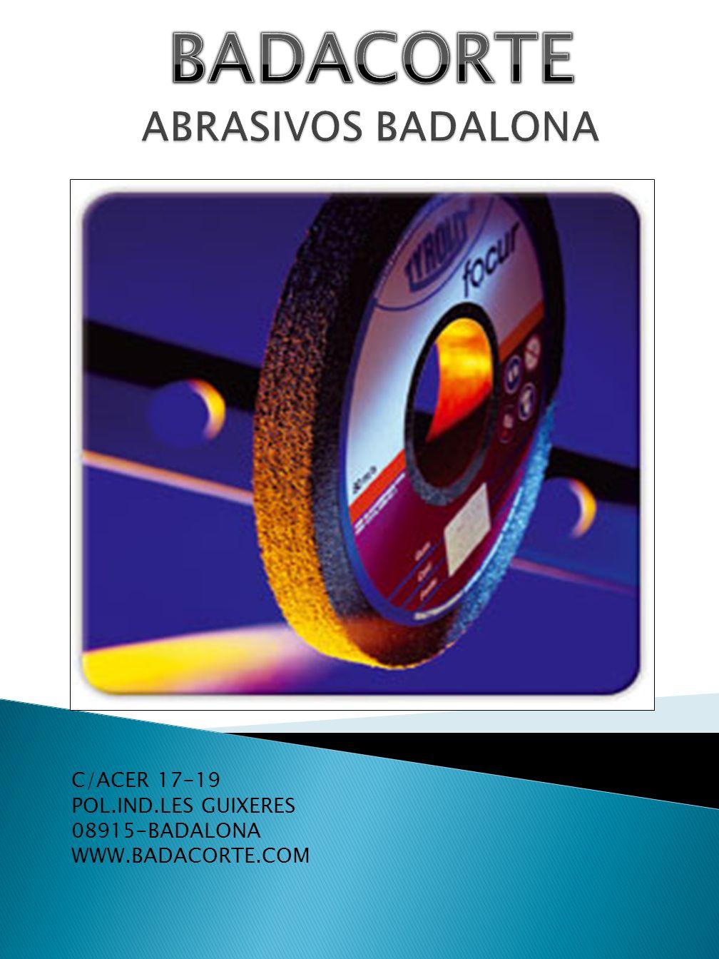 C/ACER 17-19 POL.IND.LES GUIXERES 08915-BADALONA WWW.BADACORTE.COM