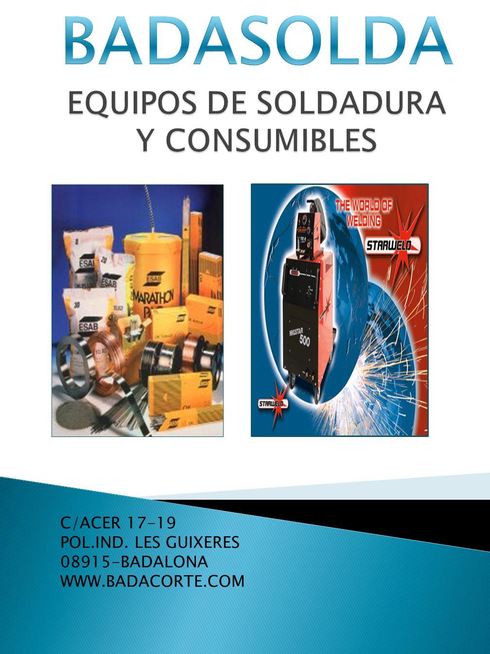 C/ACER 17-19 POL.IND. LES GUIXERES 08915-BADALONA WWW.BADACORTE.COM