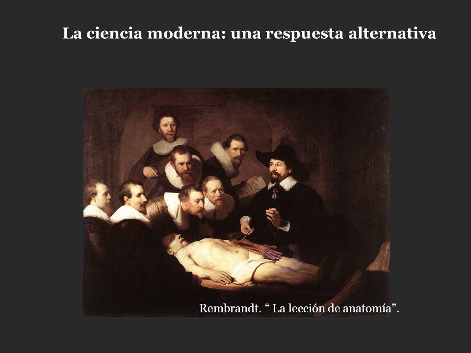 La ciencia moderna: una respuesta alternativa Rembrandt. La lección de anatomía.