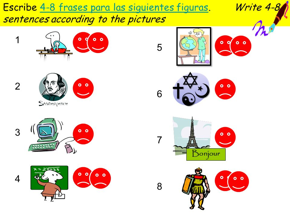 Escribe 4-8 frases para las siguientes figuras. Write 4-8 sentences according to the pictures4-8 frases para las siguientes figuras 12341234 56785678