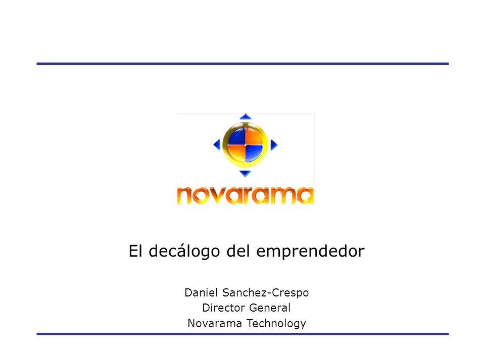 El decálogo del emprendedor Daniel Sanchez-Crespo Director General Novarama Technology