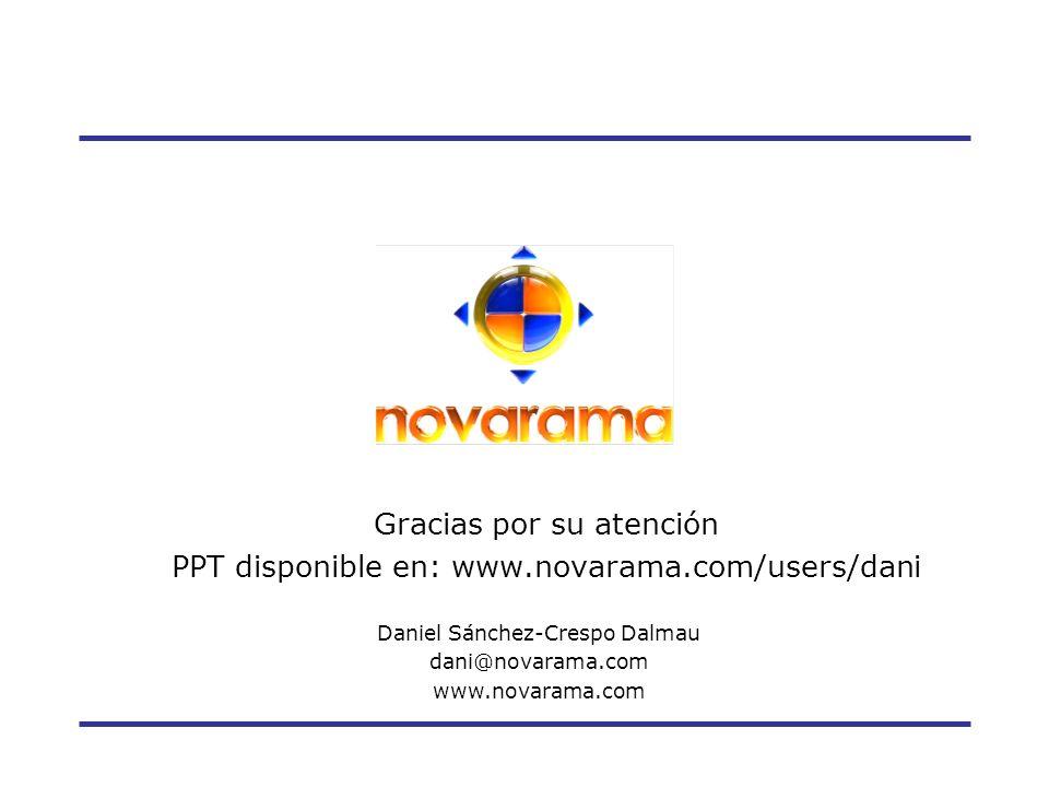 Gracias por su atención PPT disponible en: www.novarama.com/users/dani Daniel Sánchez-Crespo Dalmau dani@novarama.com www.novarama.com