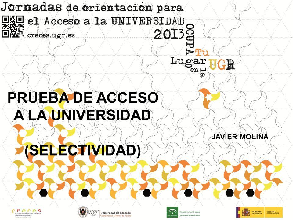 PRUEBA DE ACCESO A LA UNIVERSIDAD (SELECTIVIDAD) JAVIER MOLINA