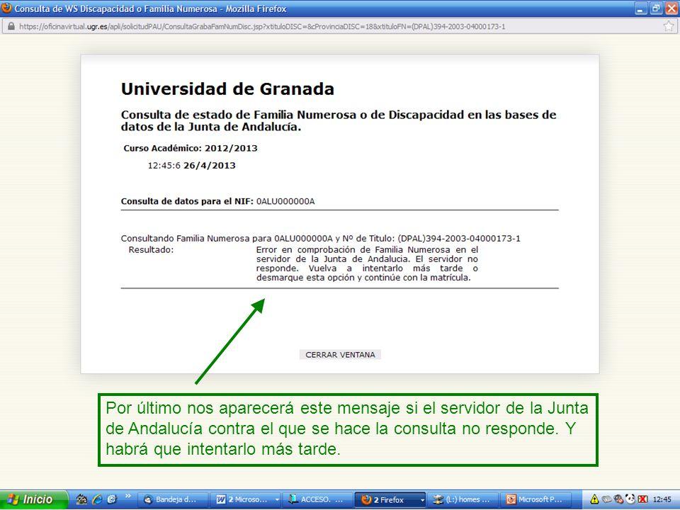 Por último nos aparecerá este mensaje si el servidor de la Junta de Andalucía contra el que se hace la consulta no responde.