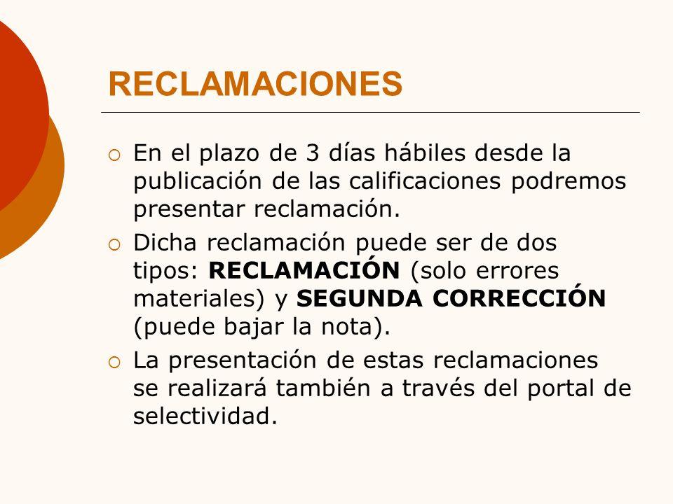 RECLAMACIONES En el plazo de 3 días hábiles desde la publicación de las calificaciones podremos presentar reclamación.