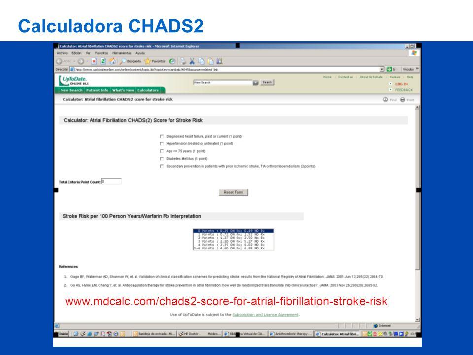 Calculadora CHADS2 www.mdcalc.com/chads2-score-for-atrial-fibrillation-stroke-risk