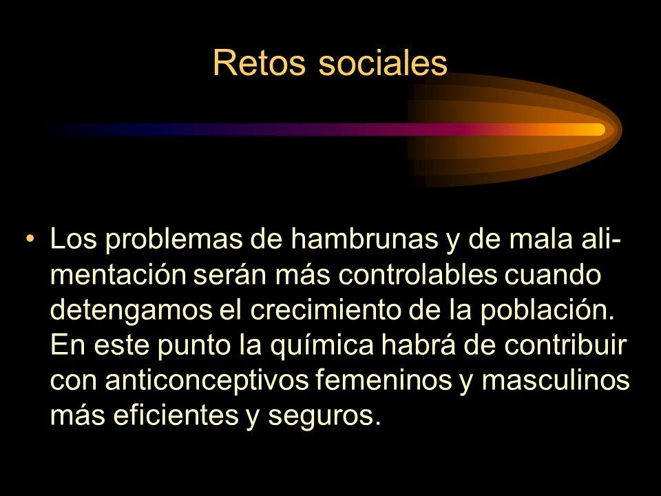 Retos sociales Los problemas de hambrunas y de mala ali- mentación serán más controlables cuando detengamos el crecimiento de la población.