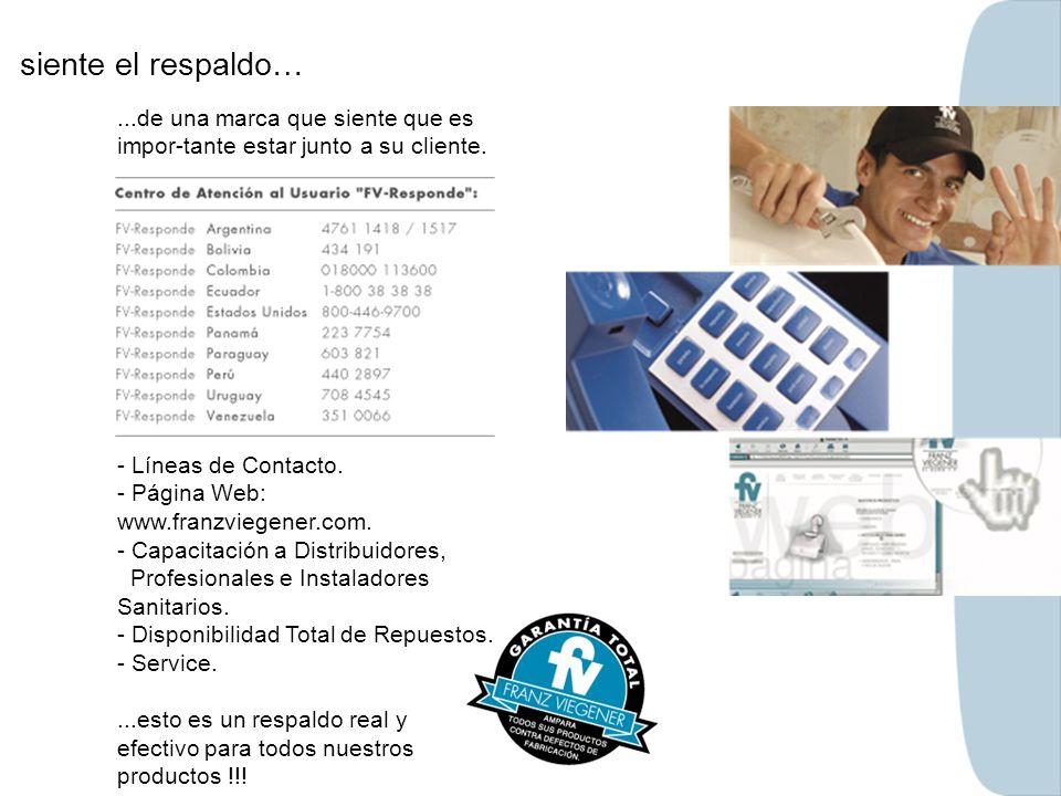 siente el respaldo…...de una marca que siente que es impor-tante estar junto a su cliente. - Líneas de Contacto. - Página Web: www.franzviegener.com.