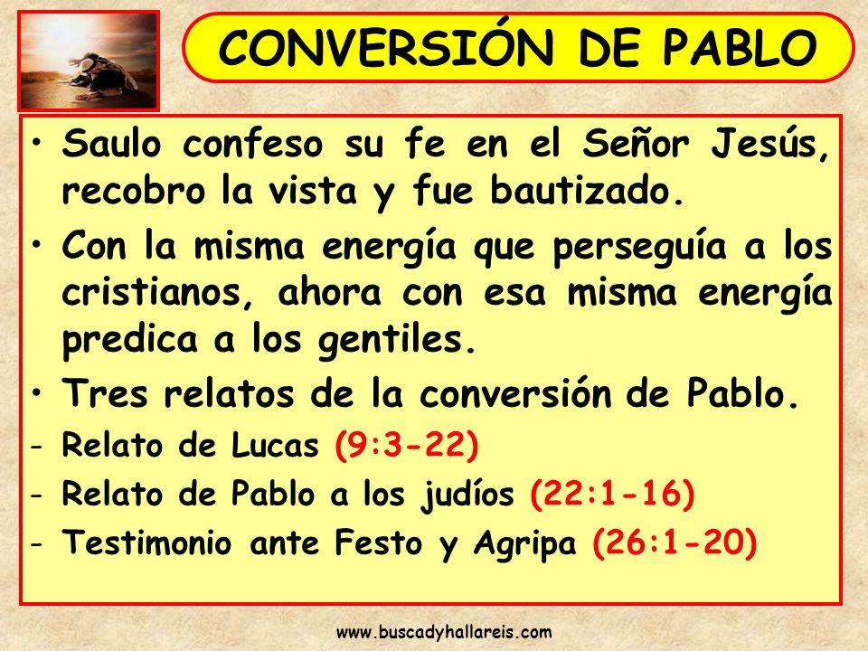 Saulo confeso su fe en el Señor Jesús, recobro la vista y fue bautizado. Con la misma energía que perseguía a los cristianos, ahora con esa misma ener