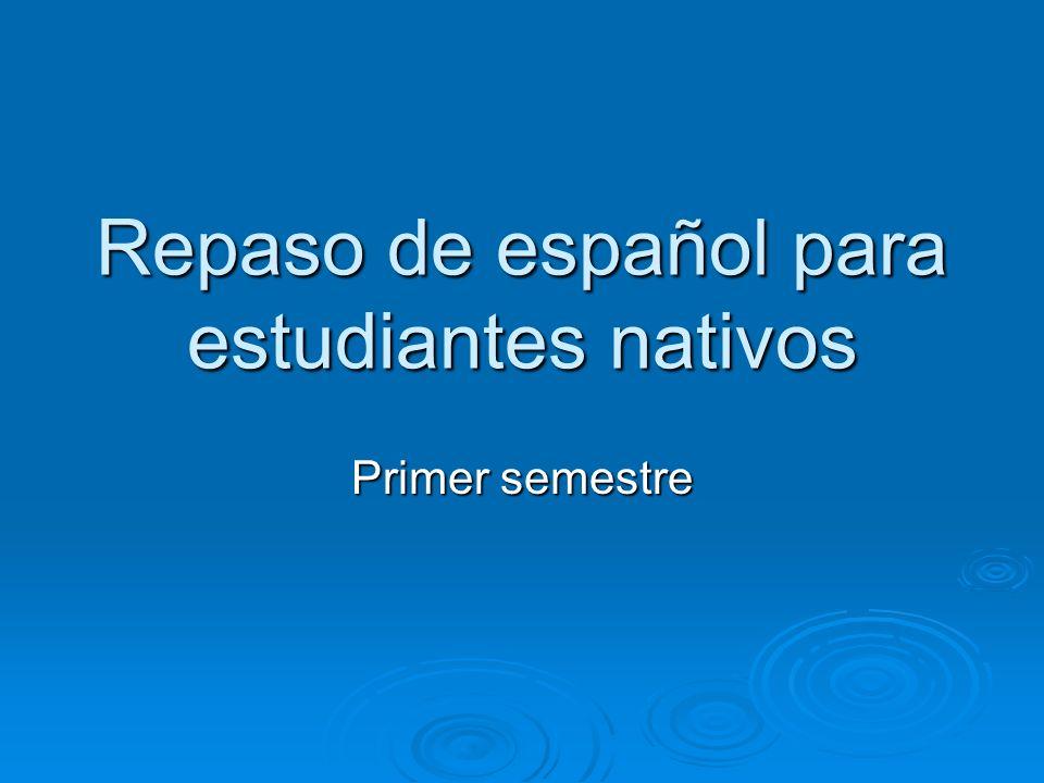 Repaso de español para estudiantes nativos Primer semestre