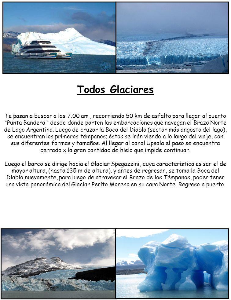 Todos Glaciares Te pasan a buscar a las 7.00 am, recorriendo 50 km de asfalto para llegar al puerto Punta Bandera desde donde parten las embarcaciones